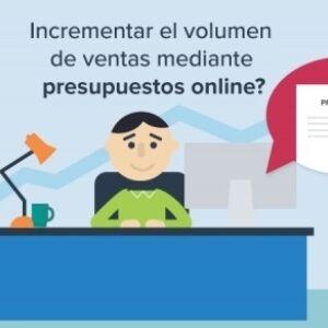 Incrementar el volumen de ventas mediante presupuestos online es